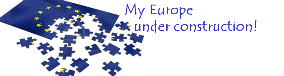 My Europe under construction