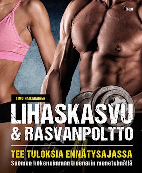"""Kauan kyselty kirjani """"Lihaskasvu ja rasvanpoltto"""" ilmestyi 15.11.2016! Nyt jo 3. painos ulkona!"""