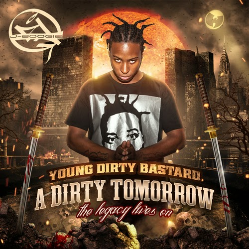Young Dirty Bastard- A Dirty Tomorrow