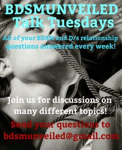 BDSM UNVEILED Talk Tuesday - send your questions to bdsmunveiled@gmail.com