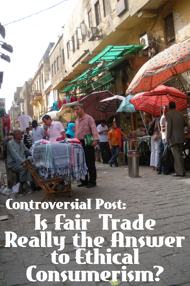 Flashback Summer - Controversial Post: Is Fair Trade Really the Answer to Ethical Consumerism?