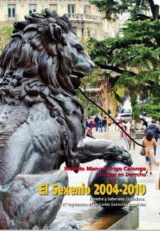 Análisis de parte de la legislación producida en España entre 2004 y 2010