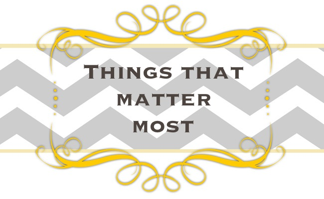 Things That Matter Most