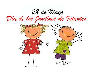 Pasitos de Colores: 28 DE MAYO DÍA DE LOS JARDINES DE INFANTES Y DE ...