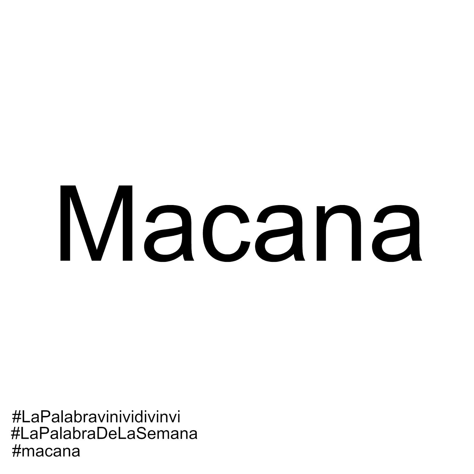 #LaPalabraDeLaSemana #LaPalabravinividivinvi #macana