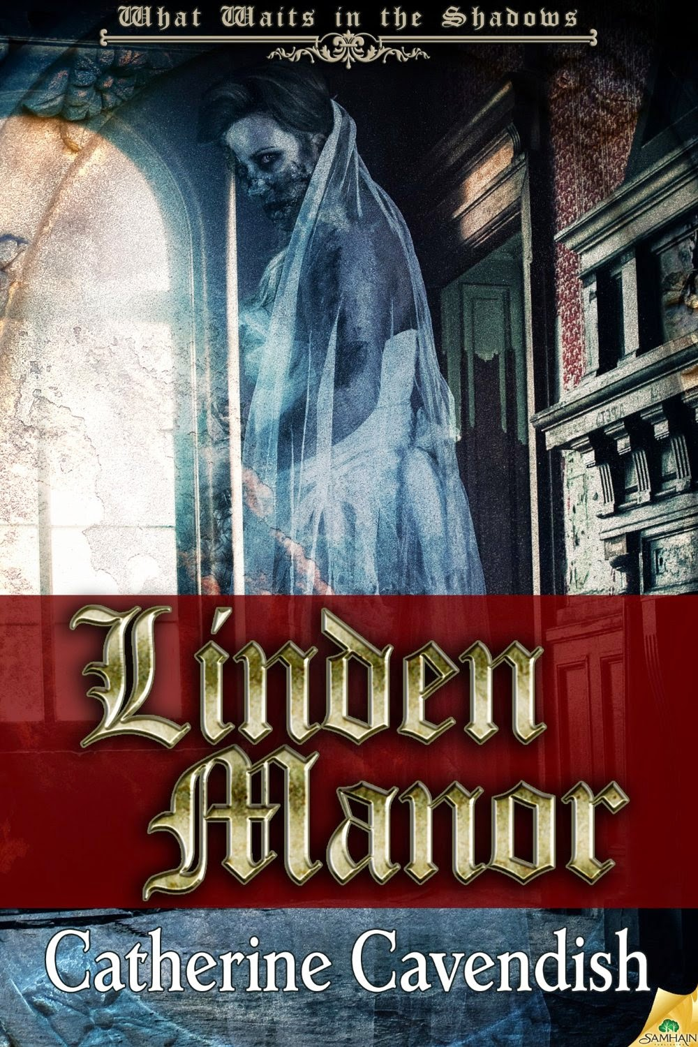 Linden Manor (What Waits in the Shadows) by Catherine Cavendish
