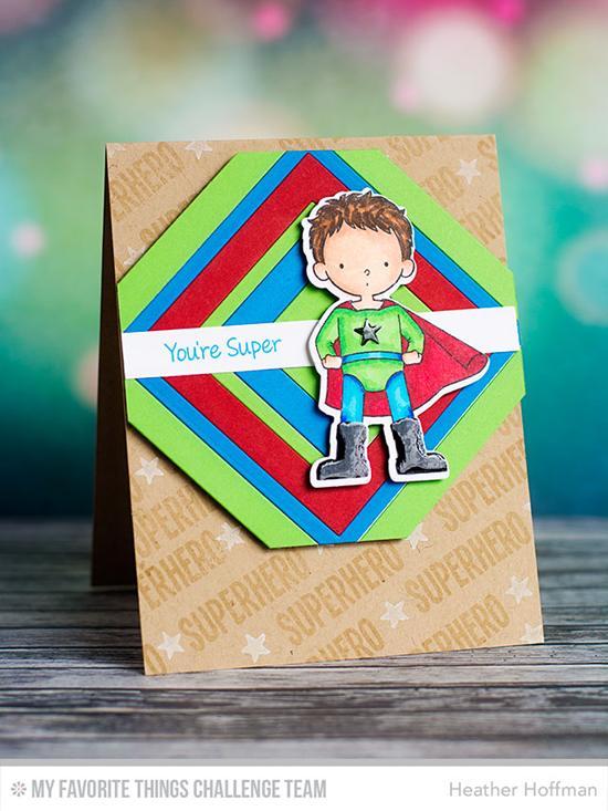 You're Super Card from Heather Hoffman featuring the Super Boy stamp set and Die-namics