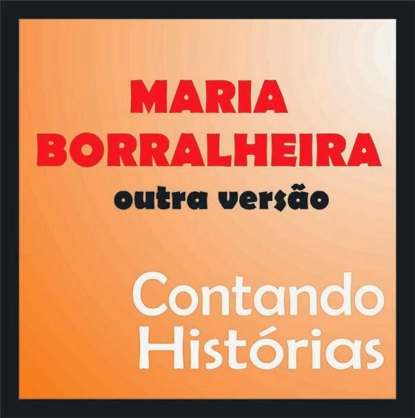 MARIA BORRALHEIRA - OUTRA VERSÃO (vídeo)