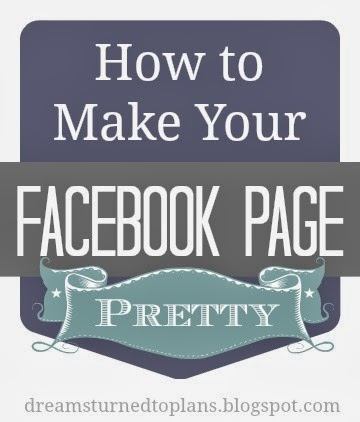 How to Customize Your Facebook Page | She Turned Her Dreams Into Plans