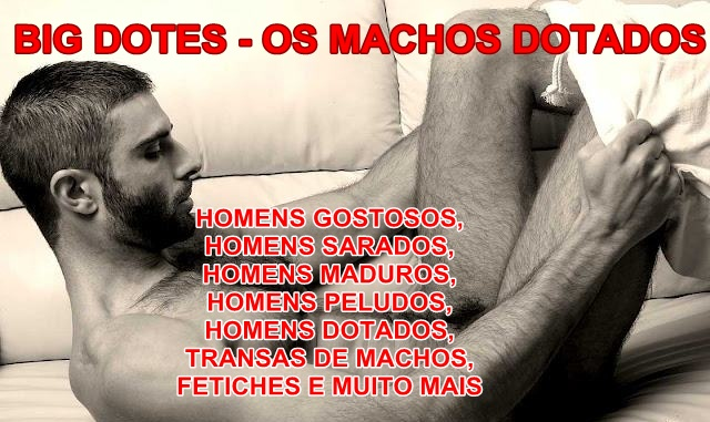 BIG DOTES -  OS MACHOS DOTADOS