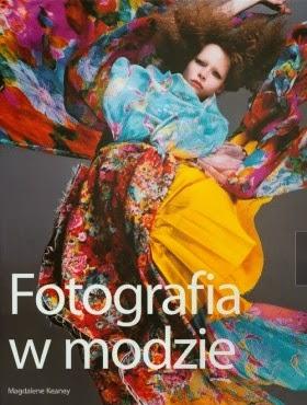 Fotografia w modzie - Magdalena Keaney