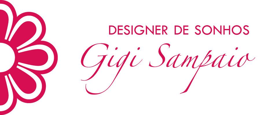 Gigi Sampaio • Designer de Sonhos