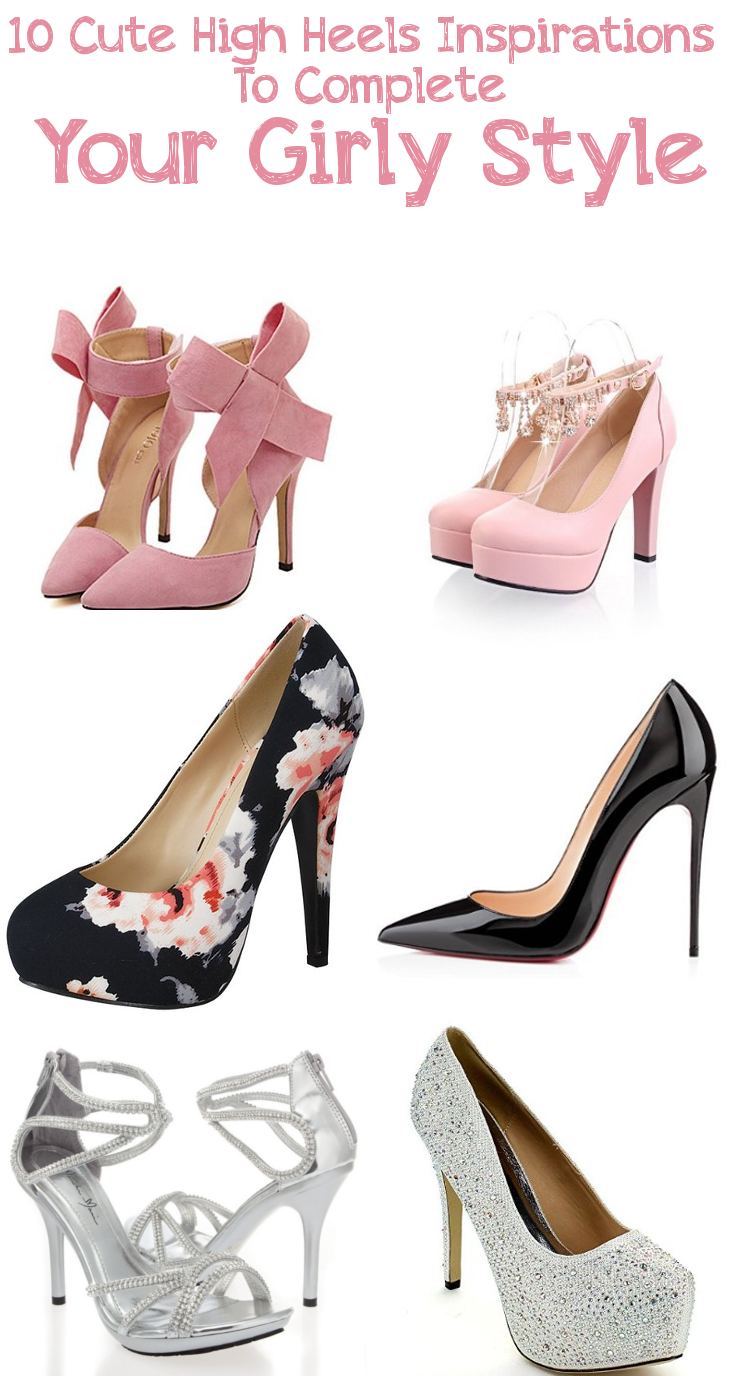 10 Cute High Heels Inspirations To Complete Your Girly Style