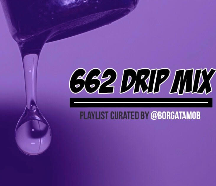 """662 Drip Mix"" on Spotify"