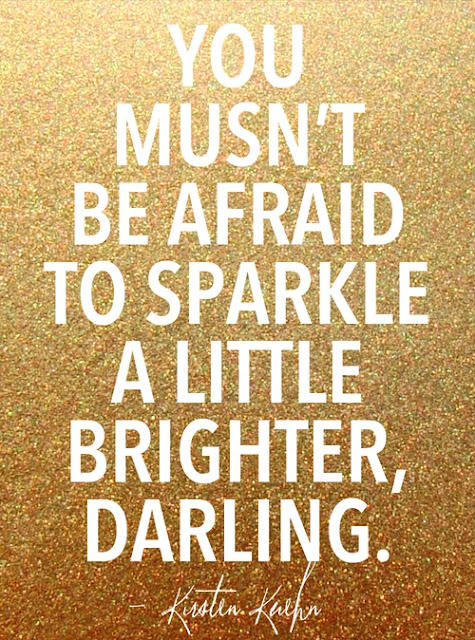 Don't Be Afraid To Sparkle A Little Brighter / www.elisemcdowell.com