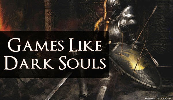 7 Best Games Like Dark Souls
