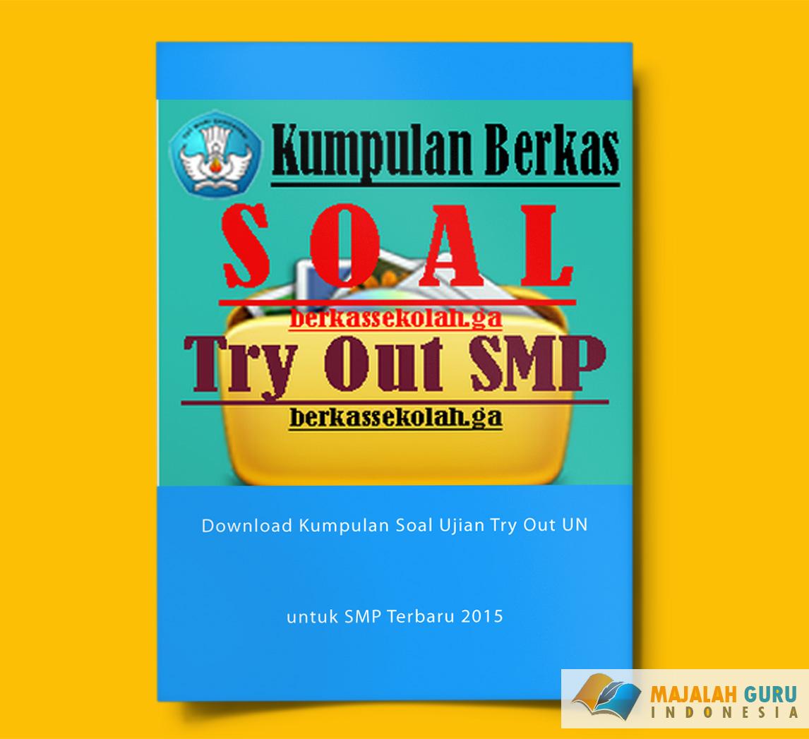 Download Kumpulan Soal Ujian Try Out Un Untuk Smp Terbaru 2015