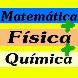 Matemática, Física e Química