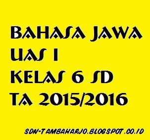 Kunci Jawaban Soal Uas I Bahasa Jawa Kelas Vi Sd Semester 1 Ta 2015 2016 Sd Negeri Tambaharjo