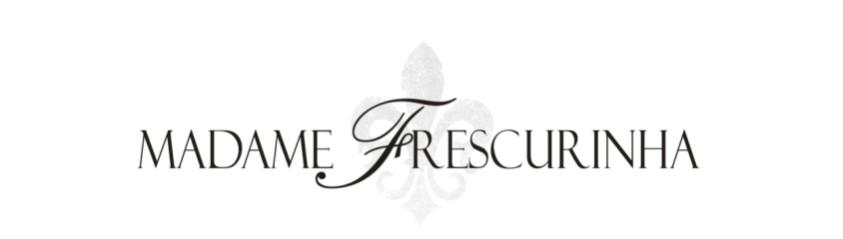 Madame Frescurinha