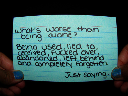 What s worse than being alone