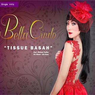 Bella Cindo - Tissue Basah Stafaband Mp3 dan Lirik Terbaru