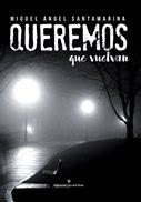 Ahora en el Club de lectura: Queremos que vuelvan, de Miguel A. Santamarina