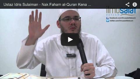 Ustaz Idris Sulaiman – Nak Faham al-Quran Kena Belajar Bahasa Arab