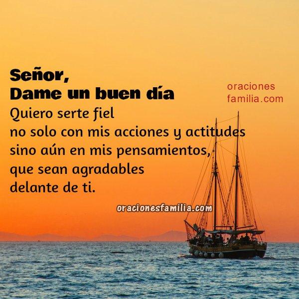 oracion inicio dia manana, frases oraciones buen dia Dios, imagen con oración corta por Mery Bracho
