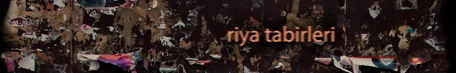 riya tabirleri • blog