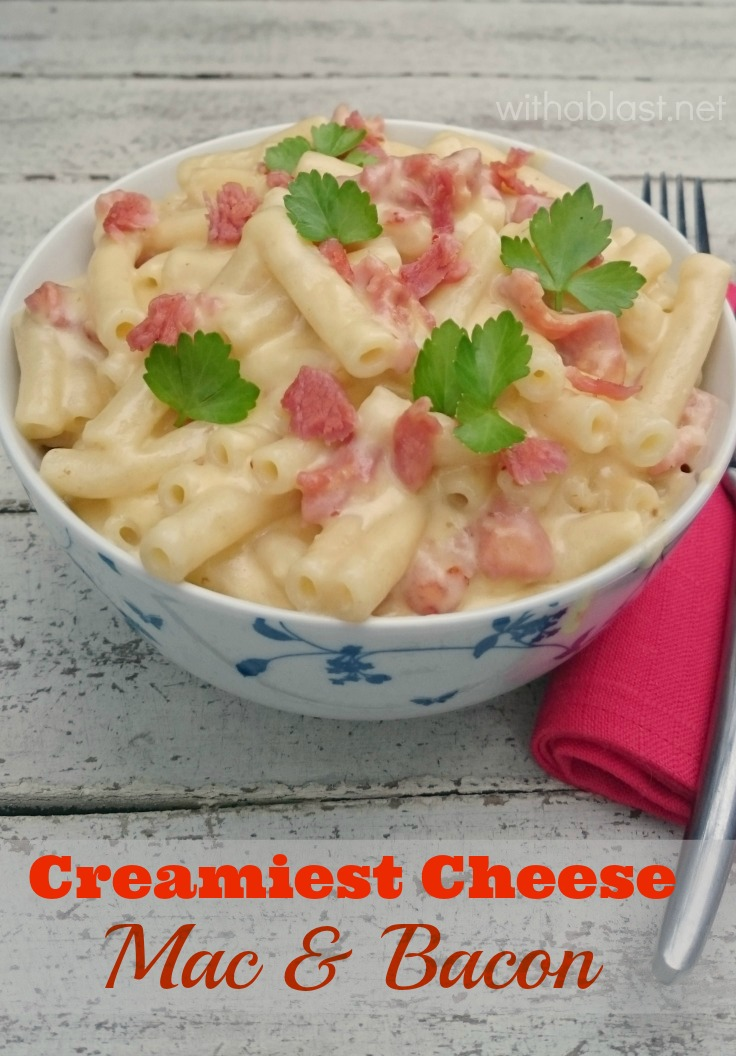 The Creamiest Macaroni and Cheese with Bacon you will ever have ! { 30 minute meal }