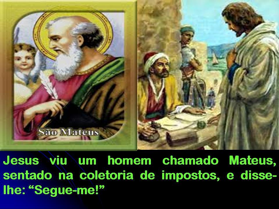 Resultado de imagem para Jesus viu um homem chamado Mateus, sentado na coletoria de impostos,