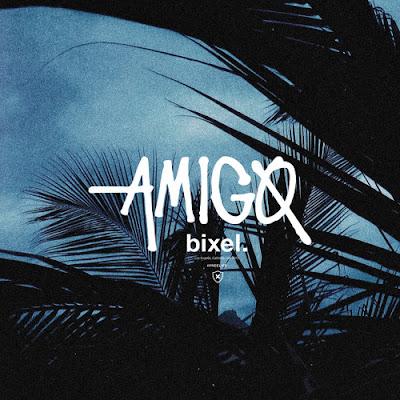 Bixel Boys - Amigo