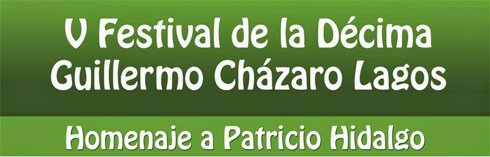 5to. Festival de la Décima Guillermo Cházaro Lagos