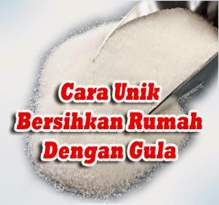 Cara Unik Bersihkan Rumah Dengan Gula