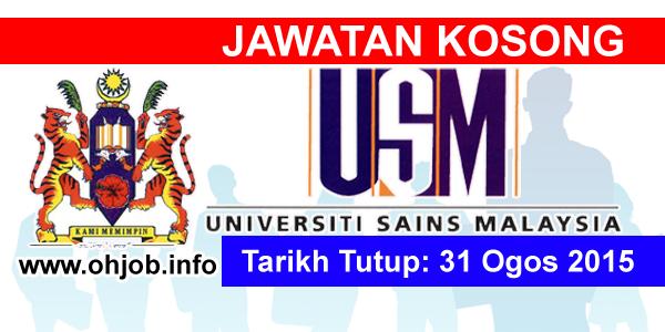 Jawatan Kerja Kosong Universiti Sains Malaysia (USM) logo www.ohjob.info ogos 2015