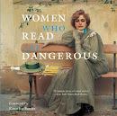 A Jon's Pick!      Women Who Read Are Dangerous
