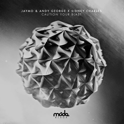 Jaymo & Andy George x Sidney Charles - Caution Your Blast