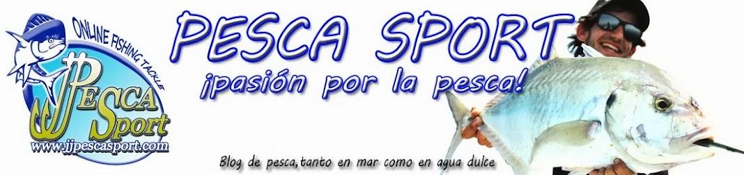 PESCA SPORT- PASIÓN POR LA PESCA