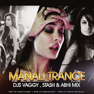 MANALI TRANCE - DJs VAGGY, STASH & ABHI MIX