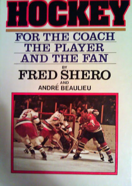 Fred Shero Hockey for the Coach the Player and the Fan