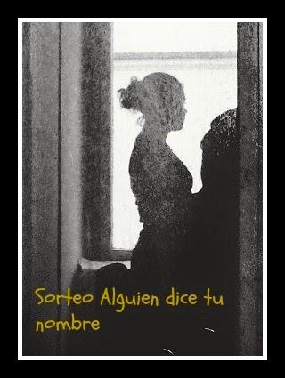 http://mislecturasymascositas.blogspot.com.es/2014/06/sorteo-alguien-dice-tu-nombre.html