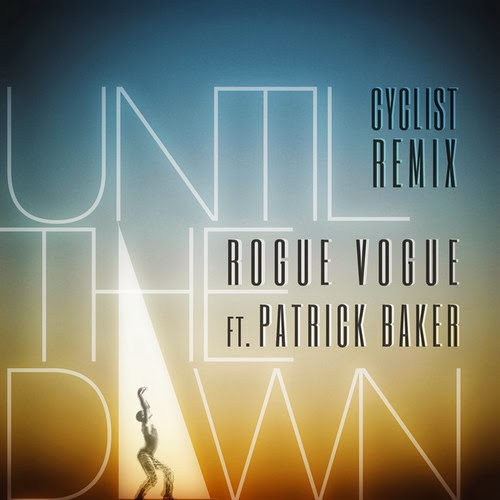 Rogue Vogue - Until The Dawn (Cyclist Remix)