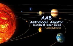 AA8 - Astrologul Amator, eveniment lunar gratuit, online