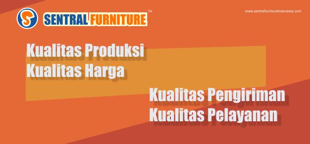 4 Kualitas Sentral Furniture Indonesia
