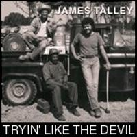 James Talley: Tryin\' Like the Devil (1976)