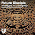 REVIEW: Future Disciple - The Mayans Are Coming Back out on Perfecto Fluoro