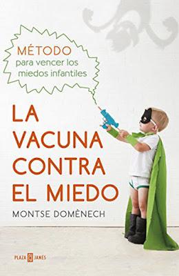 LIBRO - La Vacuna Contra El Miedo Método para vencer los miedos infantiles Montse Domènech (Plaza & Janes - Febrero 2016) AUTOAYUDA - FAMILIA | Edición papel & digital ebook kindle Comprar en Amazon España