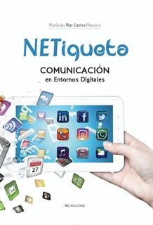 NETiqueta. Comunicación en entornos digitales, por Mar Castro
