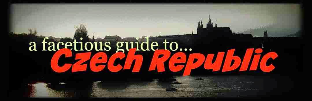 a facetious guide to Czech Republic